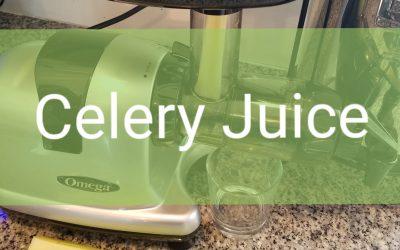 Celery Juice: Is it just a Fad?